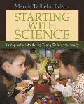 Starting With Science Strategies For Introducing Young Children To Inquiry
