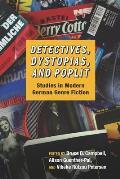 Detectives, Dystopias, and Poplit: Studies in Modern German Genre Fiction