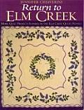 Return to ELM Creek More Quilt Projects Inspired by the ELM Creek Quilts Novels