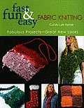 Fast Fun & Easy Fabric Knitting