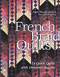 French Braid Quilts 14 Quick Quilts with Dramatic Results