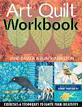 Art Quilt Workbook Exercises & Techniques to Ignite Your Creativity