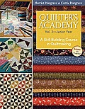 Quilter's Academy Vol. 3 - Junior Year: A Skill-Building Course in Quiltmaking