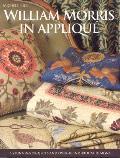 William Morris in Applique [With Pattern(s)]