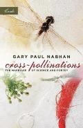Cross Pollinations The Marriage of Science & Poetry