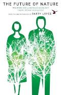 Future of Nature Writing on a Human Ecology from Orion Magazine