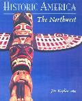 Historic America The Northwest