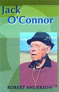 Jack Oconnor The Legendary Life Of Americas Greatest Gunwriter