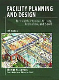 Facility Planning & Design for Health Physical Activity Recreation & Sport