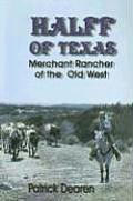 Halff of Texas: A Merchant Rancher of the Old West