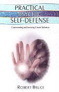 Practical Psychic Self Defense Understanding & Surviving Unseen Influences Understanding & Surviving Unseen Influences