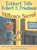 Miltons Secret An Adventure of Discovery Through Then When & the Power of Now