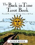 Back in Time Tarot Book: Picture the Past, Experience the Cards, Understand the Present