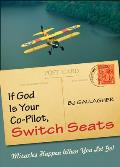 If God Is Your Co Pilot Switch Seats Miracles Happen When You Let Go