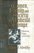 Women Family & Society in Medieval Europe Historical Essays 1978 1991