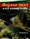 Arizona Trout A Fly Fishing Guide