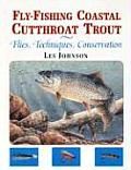 Fly Fishing Coastal Cutthroat Trout Flies Techniques Conservation