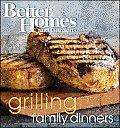 Better Homes & Gardens Grilling Family Dinners