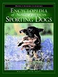 Encyclopedia of North American Sporting Dogs Written by Sportsmen for Sportsmen