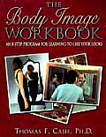 Body Image Workbook An 8 Step Program Fo