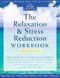 Relaxation & Stress Reduction Workbook 5th Edition