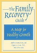 Family Recovery Guide A Map For Healthy Gro