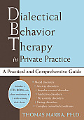Dialectical Behavior Therapy in Private Practice A Practical & Comprehensive Guide With CD ROM