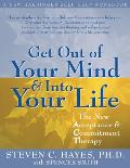 Get Out of Your Mind & Into Your Life the New Acceptance & Commitment Therapy
