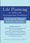 Life Planning for Adults with Developmental Disabilities A Guide for Parents & Family Members