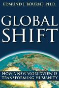 Global Shift How a New Worldview Is Transforming Humanity
