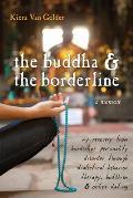 Buddha & the Borderline A Memoir