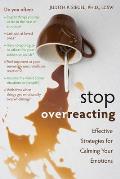 Stop Overreacting Effective Strategies for Calming Your Emotions