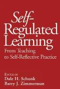 Self-Regulated Learning: From Teaching to Self-Reflective Practice