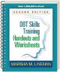 DBT Skills Training Handouts & Worksheets 2nd Edition