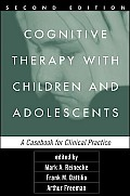 Cognitive Therapy with Children & Adolescents A Casebook for Clinical Practice