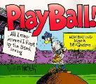 Play Ball All I Ever Learned I Forgot