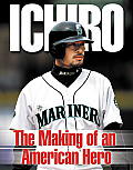 Ichiro The Making Of An American Hero