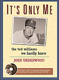 Its Only Me The Ted Williams We Hardly Knew With CD