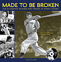 Made to Be Broken The 50 Greatest Records & Streaks in Sports History With DVD