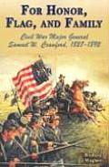 For Honor, Flag, and Family: Civil War Major General Samuel W. Crawford, 1827-1892