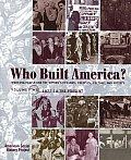 Who Built America Working People & the Nations Economy Politics Culture & Society Volume 2 1877 To The Present