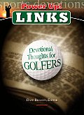 Power Up Links Devotional Thoughts for Golfers