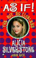 As If The Not So Clueless Alicia Silvers