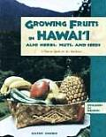 Growing Fruits in Hawaii A How To Guide for the Gardener