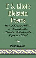 T.S. Eliot's Bleistein Poems: Uses of Literary Allusion in 'Burbank with a Baedeker, Bleistein with a Cigar' and 'Dirge'