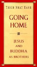 Going Home Jesus & Buddha As Brothers