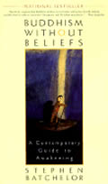 Buddhism Without Beliefs A Contemporary Guide to Awakening