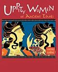 Uppity Women Of Ancient Times