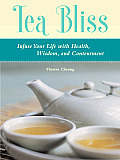 Tea Bliss Infuse Your Life with Health Wisdom & Contentment