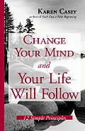 Change Your Mind & Your Life Will Follow 12 Simple Principles